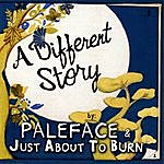 Paleface A Different Story