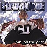 Ramone Livin On The Edge!