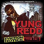 Yung Redd Eviction Notice Final Call (Parental Advisory)