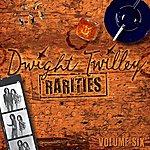 Dwight Twilley Rarities, Vol. 6