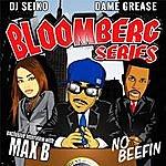 Max B Bloomberg Series - No Beefin