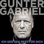 Gunter Gabriel Ich Geb Den Rest Für Dich (Single)