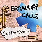 Broadway Calls Call The Medicwe're Begging Please