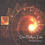 Dan Phillips Trio Destination Unknown