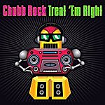 Chubb Rock Treat 'em Right (Re-Recorded / Remastered)
