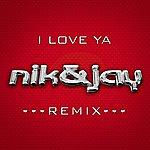 Nik & Jay I Love Ya - Remixes (4-Track Maxi-Single)