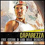 Caparezza Eroe (Storia Di Luigi Delle Bicocche) (2-Track Single)