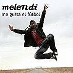 Melendi Me Gusta El Fútbol (Single)