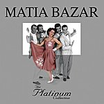 Matia Bazar The Platinum Collection