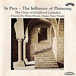 Choir Of Guildford Cathedral In Pace - The Influence Of Plainsong