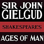 Sir John Gielgud The Ages Of Man