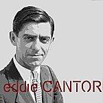 Eddie Cantor Eddie Cantor