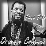 Ornette Coleman First Take