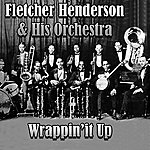 Fletcher Henderson & His Orchestra Wrappin' It Up