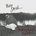 Raw Deal Underground Funk