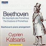 Cyprien Katsaris Beethoven: The Creatures Of Prometheus, Symphony No. 7