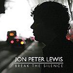 Jon Peter Lewis Break The Silence