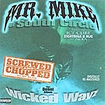 Mr. Mike Wicked Wayz: Screwed & Chopped