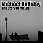 Michael Holliday The Story Of My Life (Digitally Remastered)