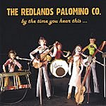 Redlands Palomino Co. By The Time You Hear This ...we'll Be Gone