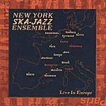 New York Ska-Jazz Ensemble Live In Europe