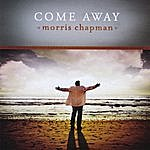 Morris Chapman Come Away