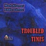 Mark Kramer Trio Troubled Times
