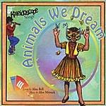 Kaleidoscope Songs Kaleidoscope Songs Iii: Animals We Dream