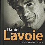 Daniel Lavoie Où La Route Mène