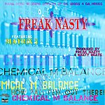 Freak Nasty Chemical M Balance (How Yall Feel Out There) [Feat. Matrix 1]