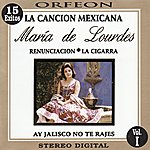 María De Lourdes La Cancion Mexicana, Vol. I