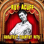 Roy Acuff Greatest Country Hits