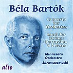 Stanislaw Skrowaczewski Bartók: Concerto For Orchestra; Music For Strings, Percussion And Celesta