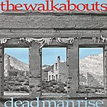 The Walkabouts Dead Man Rise