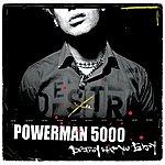 Powerman 5000 Destroy What You Enjoy