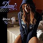 Demi Show Me