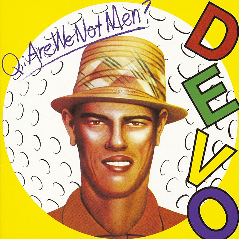 Cover Art: Q: Are We Not Men? A: We Are Devo!