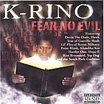 K-Rino Fear No Evil