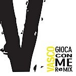Vasco Rossi Gioca Con Me - Remix (7-Track Maxi-Single)