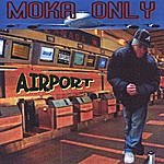 Moka Only Airport