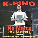 K-Rino No Mercy (Parental Advisory)