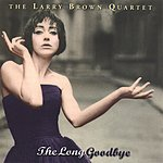 Larry Brown The Long Goodbye