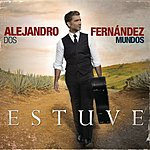 Alejandro Fernandez Estuve (Single)
