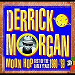 Derrick Morgan Moon Hop: Best Of The Early Years 1960-1969
