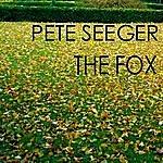 Pete Seeger The Fox