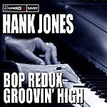 Hank Jones Bop Redux/Groovin' High