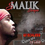 S. Malik Swayne Wreckless, Hate Now, Cry Later