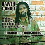 Daweh Congo Straight Up Conscious