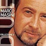 Marco Masini Collezione 2