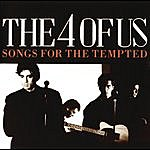The 4 Of Us Songs For The Tempted